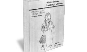 White Hmong Language Lessons by Doris Whitelok