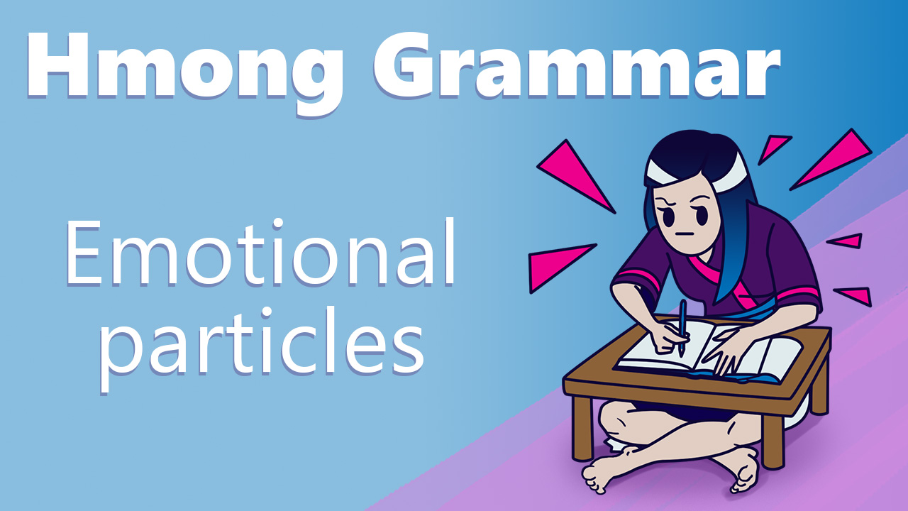 hmong grammar emotional particles